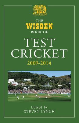 The Wisden Book of Test Cricket 2009 - 2014 - Lynch, Steven (Editor)