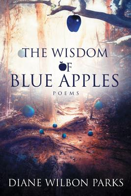 The Wisdom of Blue Apples - Parks, Diane Wilbon