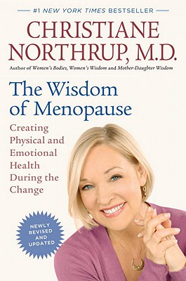 The Wisdom of Menopause: Creating Physical and Emotional Health During the Change - Northrup, Christiane