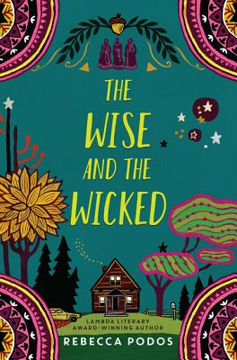 The Wise and the Wicked - Podos, Rebecca