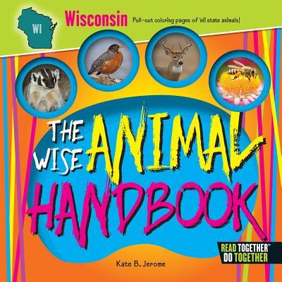 The Wise Animal Handbook Wisconsin - Jerome, Kate B