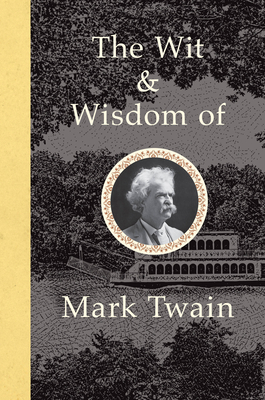 The Wit and Wisdom of Mark Twain - Twain, Mark