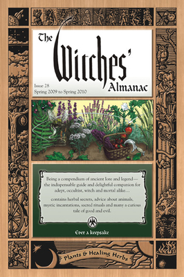 The Witches' Almanac: Issue 28: Spring 2009-Spring 2010 - Witches' Almanac (Creator)