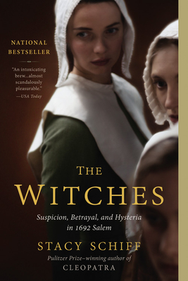The Witches: Suspicion, Betrayal, and Hysteria in 1692 Salem - Schiff, Stacy