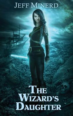 The Wizard's Daughter - Minerd, Jeff