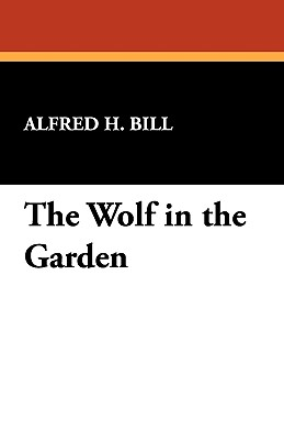 The Wolf in the Garden - Bill, Alfred H