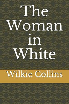 The Woman in White - Collins, Wilkie
