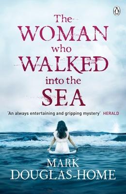 The Woman Who Walked into the Sea - Douglas-Home, Mark