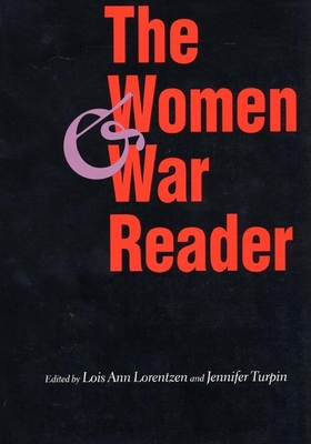 The Women and War Reader - Morrison, Paul, and Lorentzen, Lois Ann (Editor), and Turpin, Jennifer (Editor)