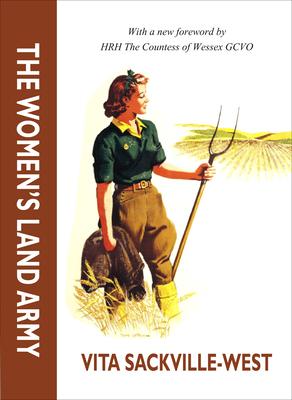 The Women's Land Army - Sackville-West, Vita