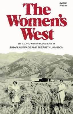 The Women's West - Armitage, Susan M (Editor), and Jameson, Elizabeth (Editor)