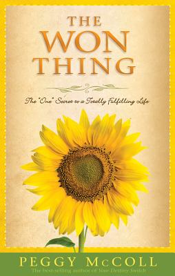 """The Won Thing: The """"one"""" Secret to a Totally Fulfilling Life - McColl, Peggy"""