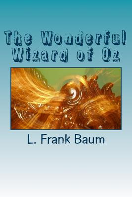 The Wonderful Wizard of Oz - Baum, L Frank