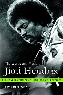 The Words and Music of Jimi Hendrix - Moskowitz, David V