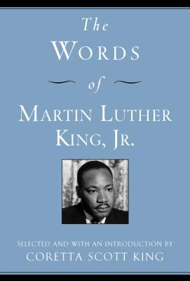 The Words of Martin Luther King, Jr. - King, Martin Luther, Dr., Jr., and King, Coretta Scott