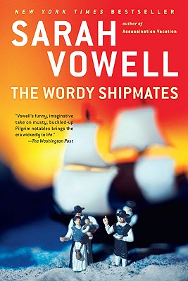The Wordy Shipmates - Vowell, Sarah