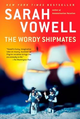 The Wordy Shipmates - Vowell, Sarah