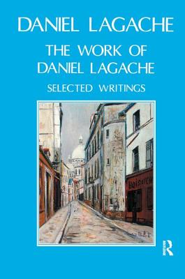 The Work of Daniel Lagache: Selected Papers 1938-1964 - Lagache, Daniel