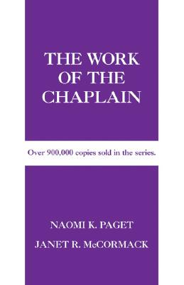 The Work of the Chaplain - Paget, Naomi K, and McCormack, Janet R