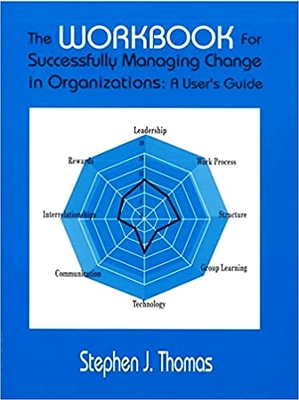 The Workbook for Successfully Managing Change in Organizations: A User's Guide - Thomas, Stephen