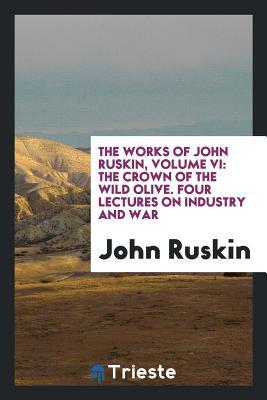 The Works of John Ruskin - Ruskin, John