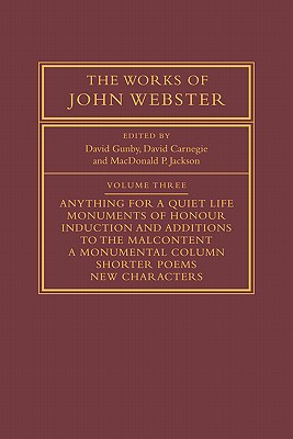 The Works of John Webster: An Old-Spelling Critical Edition - Gunby, David (Editor)