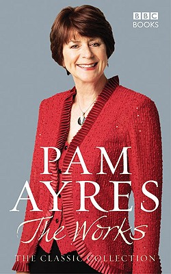 The Works: The Classic Collection - Ayres, Pam
