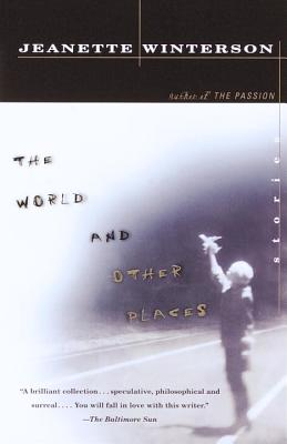 The World and Other Places: Stories - Winterson, Jeanette