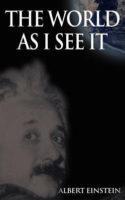 The World as I See It - Einstein, Albert