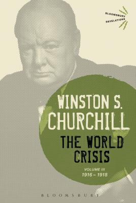 The World Crisis Volume III: 1916-1918 - Churchill, Winston S., Sir