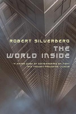 The World Inside - Silverberg, Robert