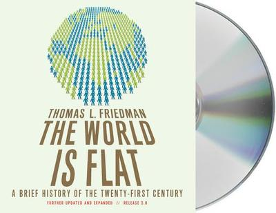 The World Is Flat, Release 3.0: A Brief History of the Twenty-First Century - Friedman, Thomas L