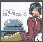 The World of Lola Dutronic