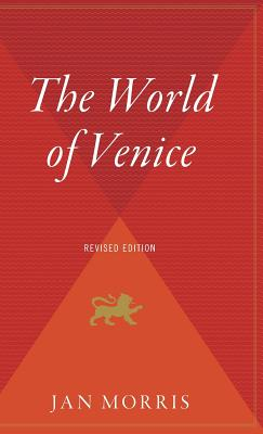 The World of Venice - Morris, Jan, Professor