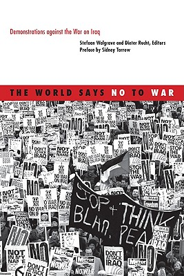 The World Says No to War: Demonstrations Against the War on Iraq - Walgrave, Stefaan (Editor)