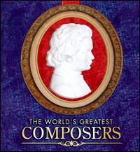 The World's Greatest Composers [Collector's Edition Music Tin] - Aaron Rosand (violin); Abbey Simon (piano); Alberto Alverosi (oboe); Alberto Cardoli (oboe); Alfio Gerbi (clarinet);...