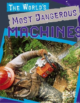 The World's Most Dangerous Machines - O'Shei, Tim