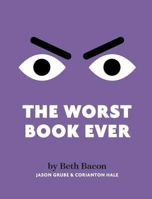 The Worst Book Ever: A funny, interactive read-aloud for story time - Bacon, Beth