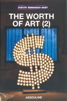 The Worth of Art (2) - Benhamou-Huet, Judith
