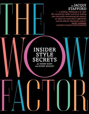 The Wow Factor: Insider Style Secrets for Every Body and Every Budget - Stafford, Jacqui