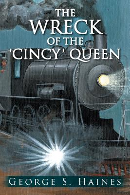 The Wreck of the 'Cincy' Queen - Haines, George S