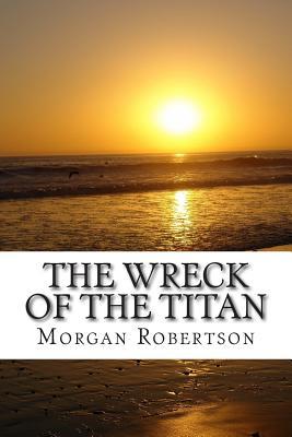 The Wreck of the Titan - Robertson, Morgan