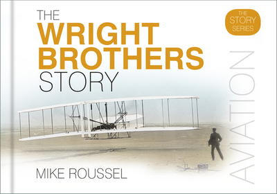 The Wright Brothers Story - Roussel, Mike