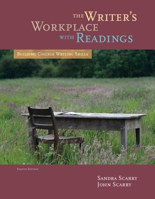 The Writer's Workplace with Readings: Building College Writing Skills - Scarry, Sandra