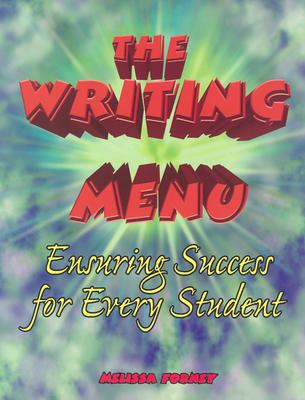 The Writing Menu: Ensuring Success for Every Student - Forney, Melissa