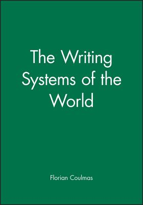 The Writing Systems of the World - Coulmas, Florian