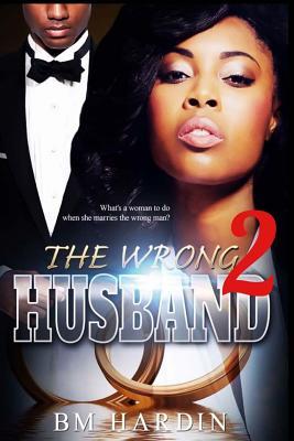 The Wrong Husband 2 - Hardin, B M