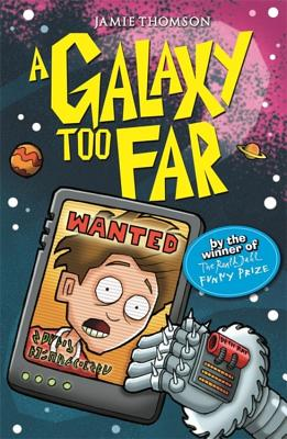 The Wrong Side of the Galaxy: A Galaxy Too Far: Book 2 - Thomson, Jamie