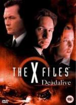 The X-Files: DeadAlive