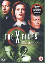The X-Files: Existence